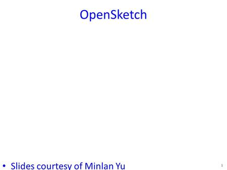 OpenSketch Slides courtesy of Minlan Yu 1. Management = Measurement + Control Traffic engineering – Identify large traffic aggregates, traffic changes.