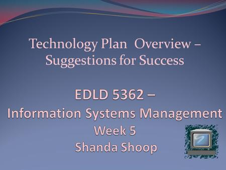 Technology Plan Overview – Suggestions for Success.
