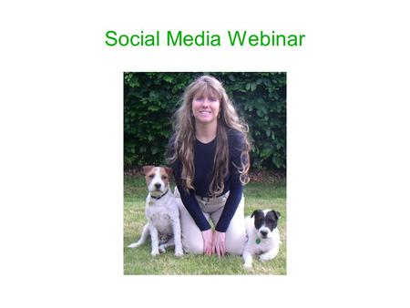 Social Media Webinar. 3 Main Social Media Platforms * Twitter * Facebook * YouTube.