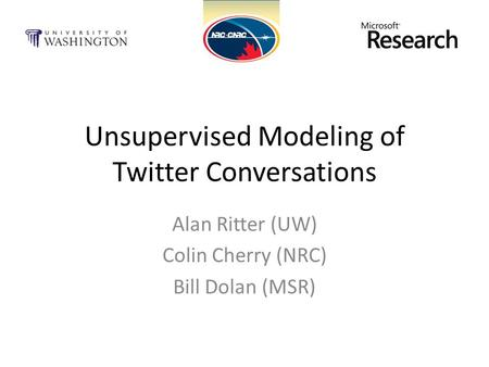 Unsupervised Modeling of Twitter Conversations