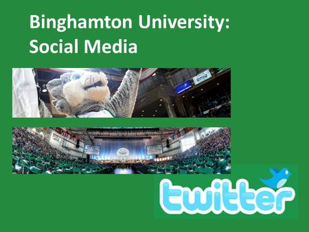 Binghamton University: Social Media. Purpose What is _______ ? Twitter is a service to stay connected with students, faculty and friends,