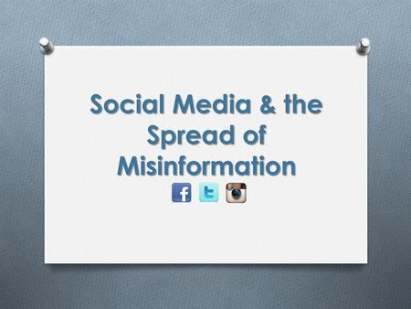 Social Media & the Spread of Misinformation. Growing Number of Social Media Users are Misinformed About Current Events O People who rely mainly on social.