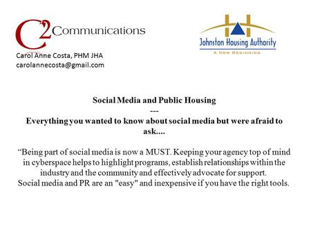 "Social Media and Public Housing --- Everything you wanted to know about social media but were afraid to ask.... ""Being part of social media is now a MUST."