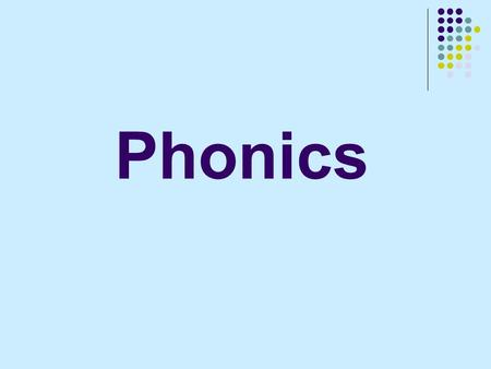 Phonics. Main points What is Phonics? Why should we teach phonics in primary schools? How can we teach letter sounds in class?
