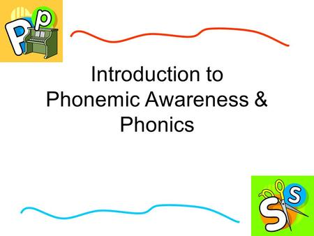 "Introduction to Phonemic Awareness & Phonics. ""I know how to spell S"" ""E - S"""