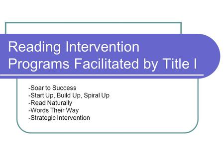 Reading Intervention Programs Facilitated by Title I