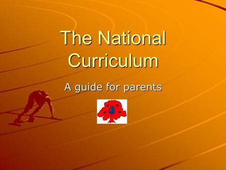 The National Curriculum A guide for parents. The National Curriculum is a framework used by all maintained schools to ensure that teaching and learning.