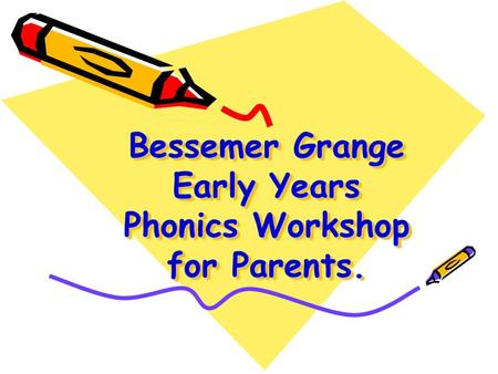 Bessemer Grange Early Years Phonics Workshop for Parents.