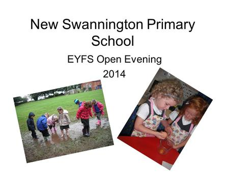 New Swannington Primary School EYFS Open Evening 2014.