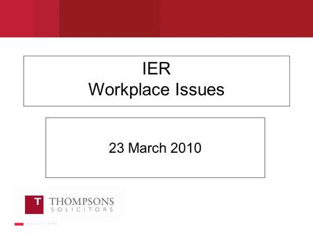 IER Workplace Issues 23 March 2010. Employment Act 2008 In force 6 April 2009 repealed Statutory Dispute Resolution Procedures Overview of main changes: