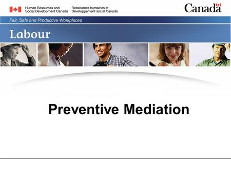 Preventive Mediation. 2 Secret To help improve ongoing relationships and keep the lines of communication open between employers and unions, the Federal.