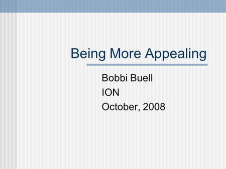 Being More Appealing Bobbi Buell ION October, 2008.