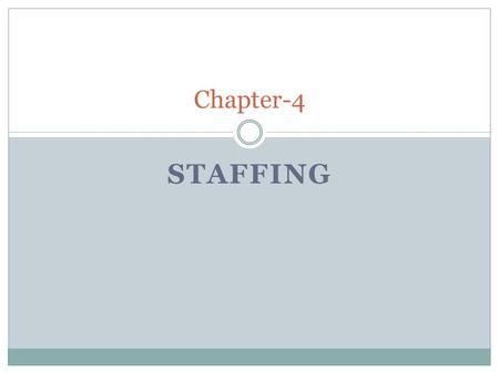 Chapter-4 Staffing.