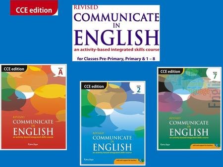 Revised Communicate in English CCE edition is an activity-based integrated skills course with a cross-curricular approach that will equip learners to communicate.