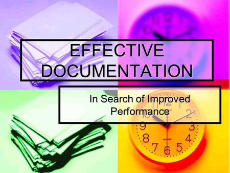 EFFECTIVE DOCUMENTATION In Search of Improved Performance.