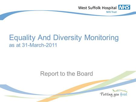 Title slide Equality And Diversity Monitoring as at 31-March-2011 Report to the Board.