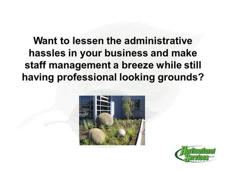 Want to lessen the administrative hassles in your business and make staff management a breeze while still having professional looking grounds?