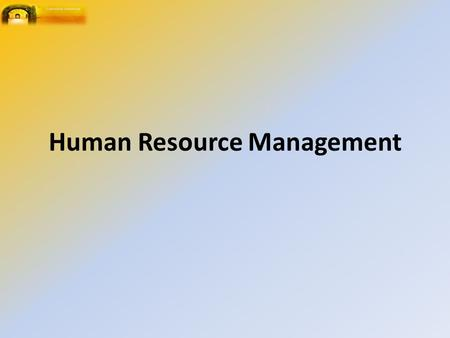Human Resource Management. Exam Requirements Candidates should be aware of the manager's role more than an administrative process. Insights into strategic.