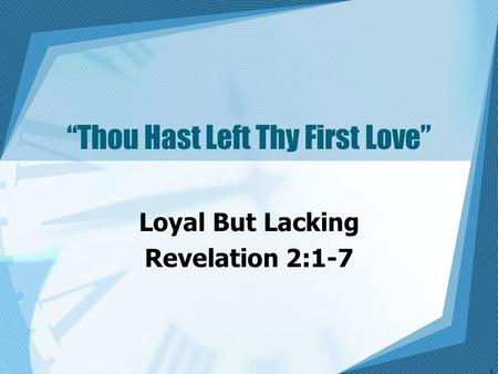"""Thou Hast Left Thy First Love"""