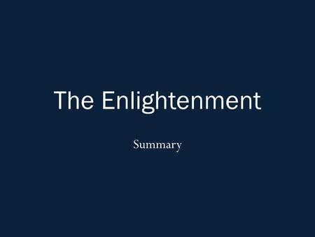 The Enlightenment Summary.