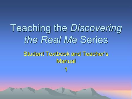Teaching the Discovering the Real Me Series Student Textbook and Teacher's Manual 1.