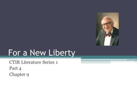 For a New Liberty CTIR Literature Series 1 Part 4 Chapter 9.