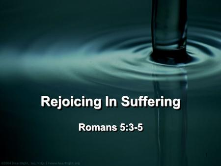 "1 Rejoicing In Suffering Romans 5:3-5. 2 Have You Ever Prayed: ""Thank you, God, for my problems.""?"