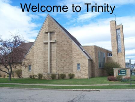 Welcome to Trinity. Get you up to a high mountain, O Zion, herald of good tidings; lift up your voice with strength, O Jerusalem, herald of good tidings,