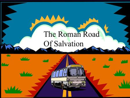 The Roman Road  Of Salvation
