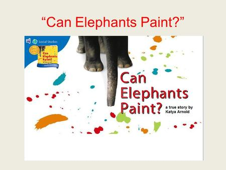 """Can Elephants Paint?"". agreement When you are in agreement with others, you all think the same thing."