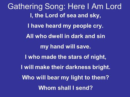 Gathering Song: Here I Am Lord