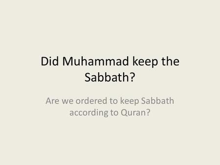 Did Muhammad keep the Sabbath?