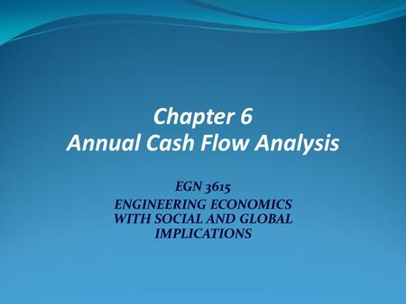 Chapter 6 Annual Cash Flow Analysis