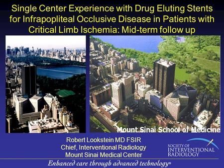Single Center Experience with Drug Eluting Stents for Infrapopliteal Occlusive Disease in Patients with Critical Limb Ischemia: Mid-term follow up Robert.