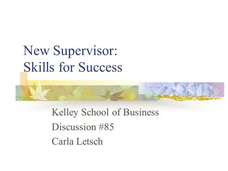 New Supervisor: Skills for Success