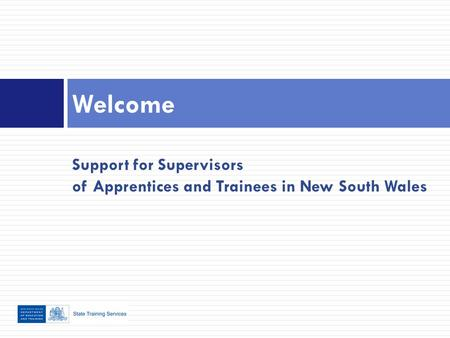 Support for Supervisors of Apprentices and Trainees in New South Wales Welcome.