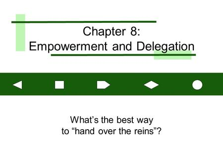 Chapter 8: Empowerment and Delegation