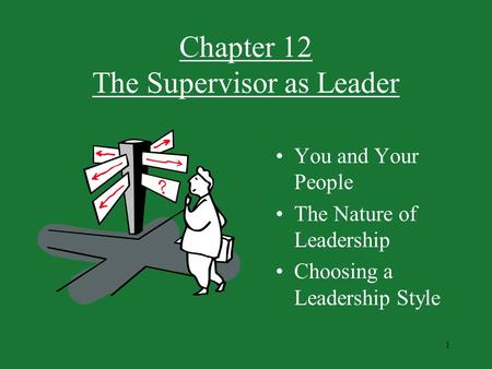 Chapter 12 The Supervisor as Leader