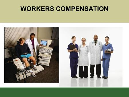 WORKERS COMPENSATION. Objectives Explain –Purpose –Employee responsibility –Supervisor responsibility –Procedure.