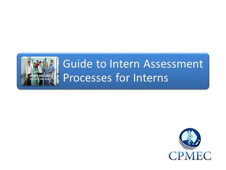 Guide to Intern Assessment Processes for Interns.
