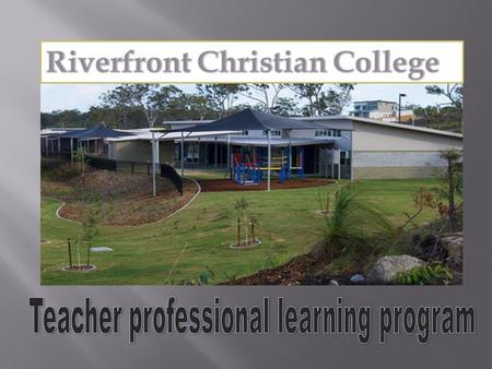 1.... Because of our mission. 'In partnership with parents, Riverfront Christian College will provide Christ-centred education aiming for excellence.