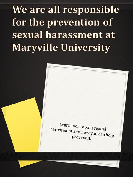 Learn more about sexual harassment and how you can help prevent it.