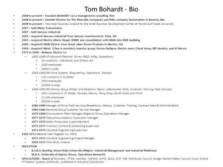 Tom Bohardt - Bio 2008 to present – Founded BOHARDT LLC a management consulting firm 2008 to present – Outside Director for The Riverside Company's portfolio.