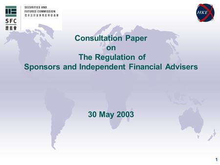 1 Consultation Paper on The Regulation of Sponsors and Independent Financial Advisers 30 May 2003.