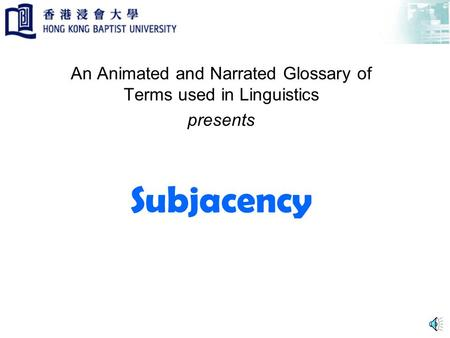 Subjacency An Animated and Narrated Glossary of Terms used in Linguistics presents.