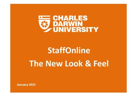 StaffOnline The New Look & Feel January 2015. StaffOnline Introduction In keeping up with new technology the StaffOnline has a new look and feel. This.