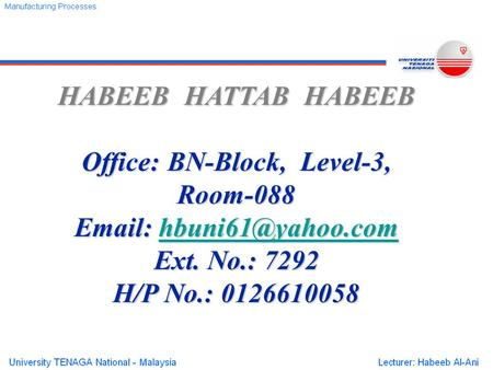 HABEEB HATTAB HABEEB Office: BN-Block, Level-3, Room-088    Ext. No.: 7292 H/P No.: 0126610058.