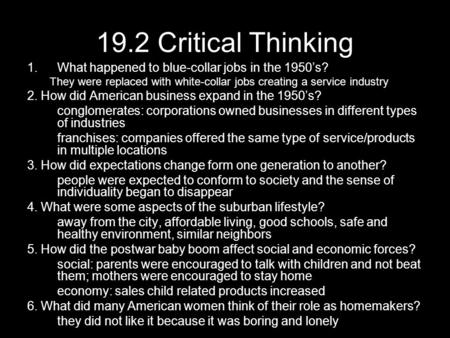 19.2 Critical Thinking What happened to blue-collar jobs in the 1950's? They were replaced with white-collar jobs creating a service industry 2. How did.