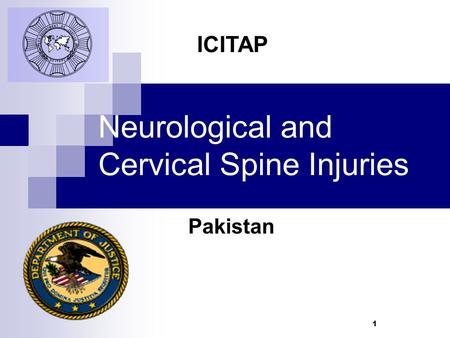 1 Neurological and Cervical Spine Injuries Pakistan ICITAP.