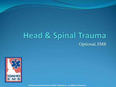 Head & Spinal Trauma Optional, EMR.